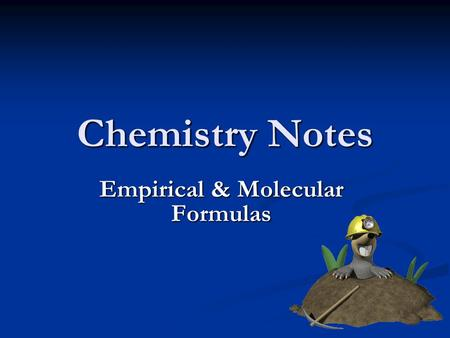 Chemistry Notes Empirical & Molecular Formulas. Empirical Formula The empirical formula gives you the lowest, whole number ratio of elements in the compound.