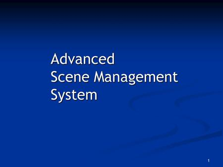1 Advanced Scene Management System. 2 A tree-based or graph-based representation is good for 3D data management A tree-based or graph-based representation.
