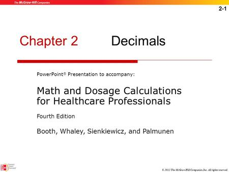 Chapter 2		Decimals PowerPoint® Presentation to accompany: