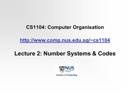 CS1104: Computer Organisation  comp. nus. edu