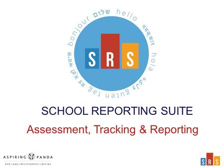 SCHOOL REPORTING SUITE Assessment, Tracking & Reporting.