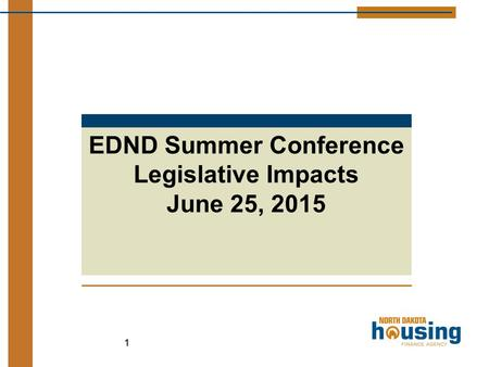 11 EDND Summer Conference Legislative Impacts June 25, 2015.