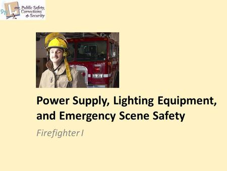 Power Supply, Lighting Equipment, and Emergency Scene Safety Firefighter I.
