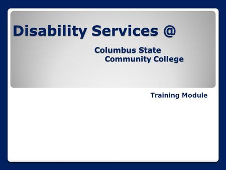 Disability Columbus State Training Module Community College.