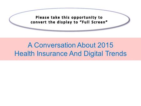 A Conversation About 2015 Health Insurance And Digital Trends.