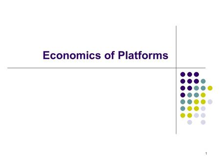 Economics of Platforms