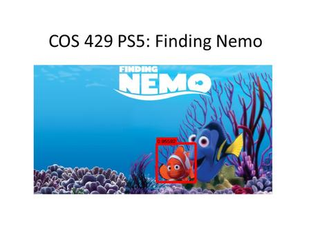 COS 429 PS5: Finding Nemo. Exemplar -SVM Still a rigid template,but train a separate SVM for each positive instance For each category it can has exemplar.