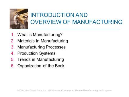 INTRODUCTION AND OVERVIEW OF MANUFACTURING