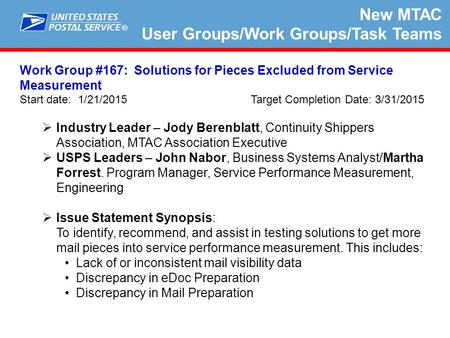 ® New MTAC User Groups/Work Groups/Task Teams Work Group #167: Solutions for Pieces Excluded from Service Measurement Start date: 1/21/2015 Target Completion.