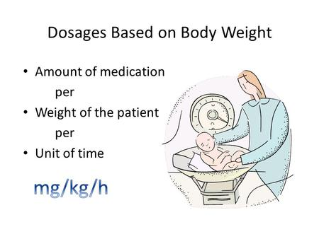 Dosages Based on Body Weight