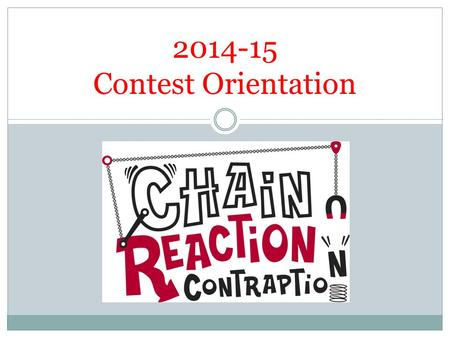 2014-15 Contest Orientation. This Year's Challenge Transport an Object Carnegie Science Center – –Friday, December 12, 2014   7:00 AM – 4:00 PM.