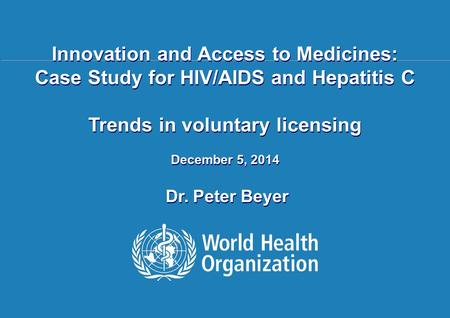 Public health, innovation and intellectual property 1 |1 | Innovation and Access to Medicines: Case Study for HIV/AIDS and Hepatitis C Trends in voluntary.