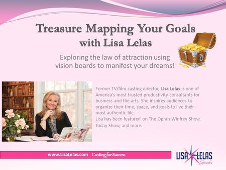 Exploring the law of attraction using vision boards to manifest your dreams! Former TV/film casting director, Lisa Lelas is one of America's most trusted.