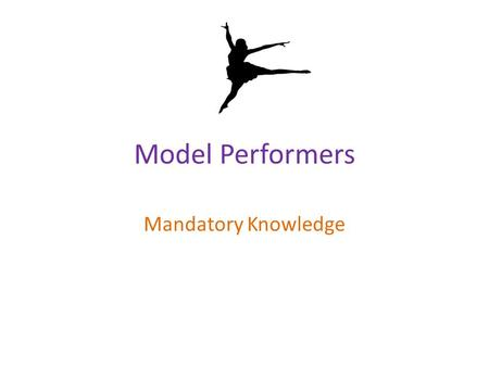 Model Performers Mandatory Knowledge.