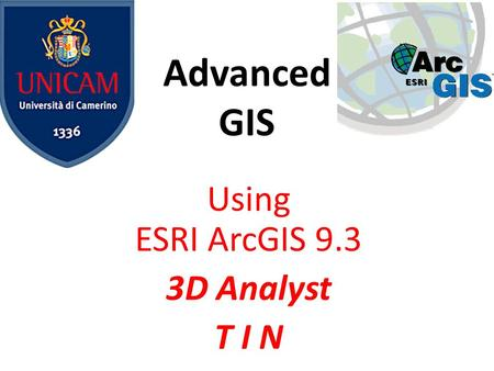 Using ESRI ArcGIS 9.3 3D Analyst T I N