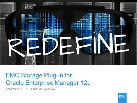 1 EMC Storage Plug-in for Oracle Enterprise Manager 12c Version 12.1.0.1.0 Product Overview.