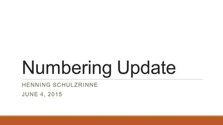 Numbering Update HENNING SCHULZRINNE JUNE 4, 2015.