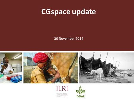 CGspace update 20 November 2014. What is 'CGSpace' 'Multi-tenant' use of a Dspace application  Shared admin, look and feel, publishing, content management,