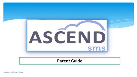 Table of Contents Logging In Ascend SMS Screen Layout Home Tab