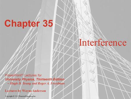 Copyright © 2012 Pearson Education Inc. PowerPoint ® Lectures for University Physics, Thirteenth Edition – Hugh D. Young and Roger A. Freedman Lectures.