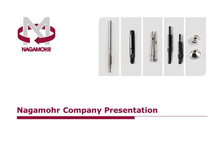 Nagamohr Company Presentation. 2 Index 1.Company Snapshot 2.Product Lines 3.Machining Possibilities 4.Production Means 5.Quality 6.Customer Base.