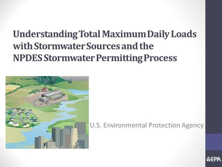 Understanding Total Maximum Daily Loads with Stormwater Sources and the NPDES Stormwater Permitting Process U.S. Environmental Protection Agency.