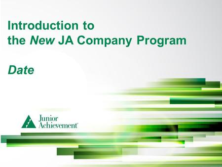 Introduction to the New JA Company Program Date. The New JA Company Program