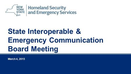 March 4, 2015 State Interoperable & Emergency Communication Board Meeting.