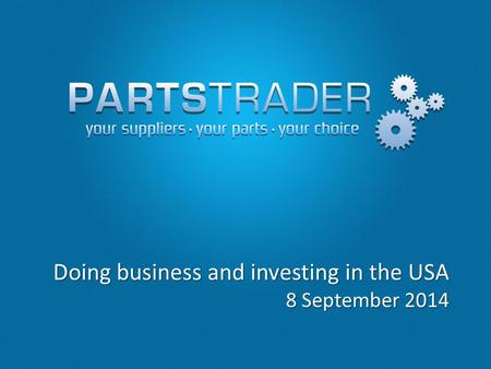 Doing business and investing in the USA 8 September 2014.
