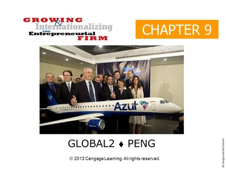© 2013 Cengage Learning. All rights reserved. CHAPTER 9 GLOBAL2  PENG AP Images/Andre Penner.