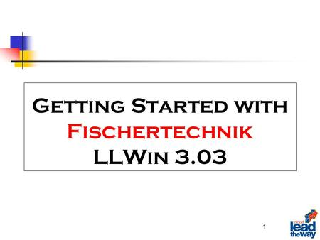 Getting Started with Fischertechnik LLWin 3.03