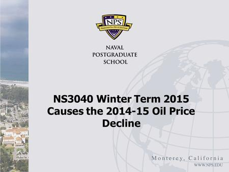 NS3040 Winter Term 2015 Causes the 2014-15 Oil Price Decline.