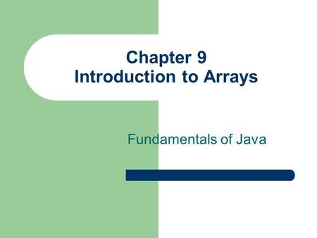 Chapter 9 Introduction to Arrays