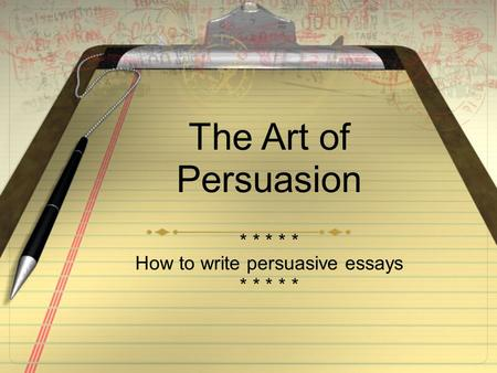 the art of persuasion essay