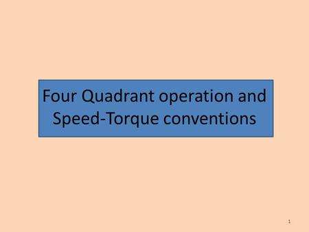 Four Quadrant operation and Speed-Torque conventions