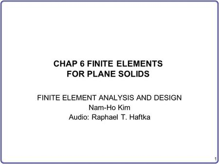 CHAP 6 FINITE ELEMENTS FOR PLANE SOLIDS