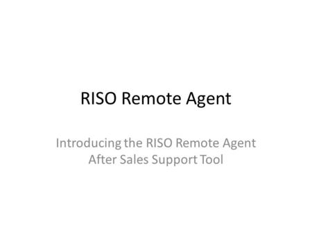 Introducing the RISO Remote Agent After Sales Support Tool