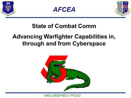 AFCEA State of Combat Comm Advancing Warfighter Capabilities in, through and from Cyberspace.