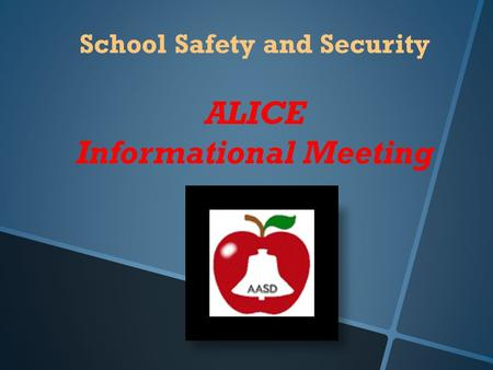 School Safety and Security ALICE Informational Meeting.