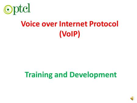 Voice over Internet Protocol (VoIP) Training and Development.
