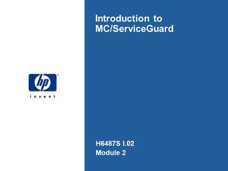 Introduction to MC/ServiceGuard H6487S I.02 Module 2.