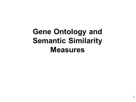 1 Gene Ontology and Semantic Similarity Measures.