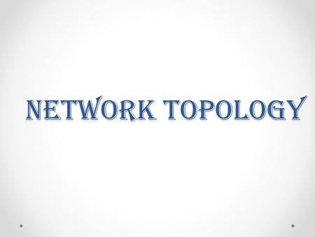 Network topology.
