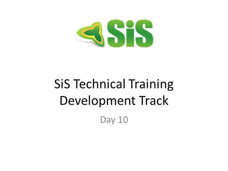 SiS Technical Training Development Track Day 10. Agenda  Introduction to Integration Broker  How to Expose and Consume WebServices.