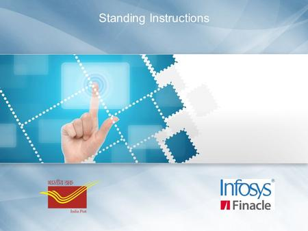 Standing Instructions. Standing Instructions (SI) Table of Contents Introduction Slide 2  Introduction  Business Scenario  Finacle CBS Process Overview.