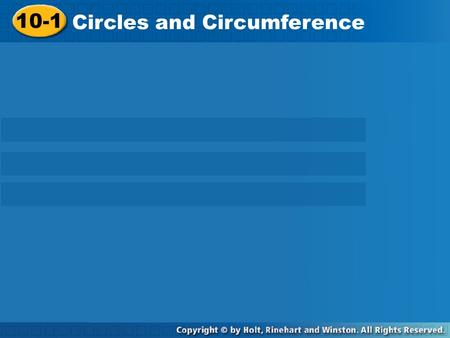 10-1 Circles and Circumference. A circle is the set of all points in a plane that are the same distance from a given point, called the center. Center.