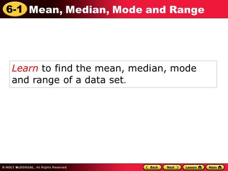 Learn to find the mean, median, mode  and range of a data set.