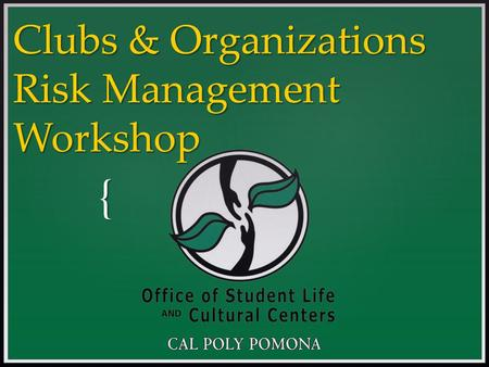 { Clubs & Organizations Risk Management Workshop.