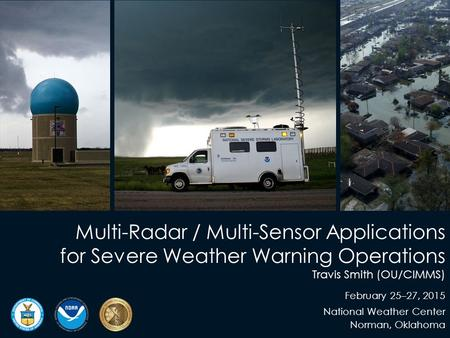Travis Smith (OU/CIMMS) February 25–27, 2015 National Weather Center