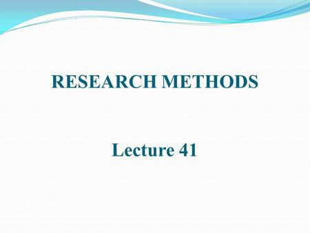 RESEARCH METHODS Lecture 41. HISTORICAL-COMPARATIVE RESEARCH (Cont.)